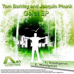 BARKLEY, Tom/JOAQUIN PHUNK - Geist EP