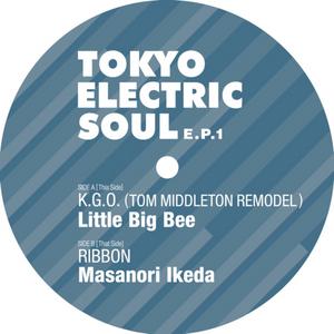 LITTLE BIG BEE/MASANORI IKEDA - Tokyo Electric Soul EP 1