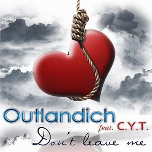 OUTLANDICH feat CYT - Don't Leave Me