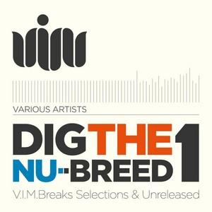 VARIOUS - Dig The Nu-Breed 1: VIM Breaks Selections & Unreleased
