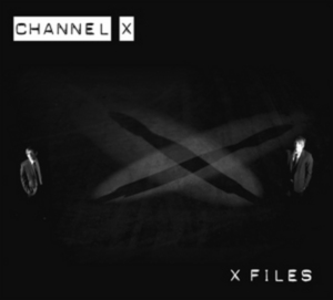 CHANNEL X - X Files 1