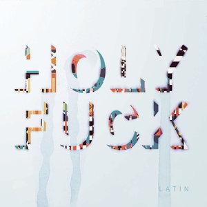 HOLY FUCK - Latin