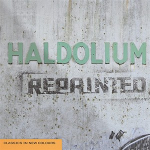 HALDOLIUM - Repainted: Classics In New Colours