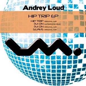 LOUD, Andrey - Hip Trip EP