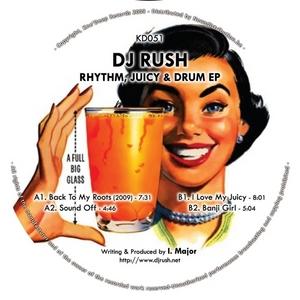 DJ RUSH - Rhythm Juicy & Drum EP