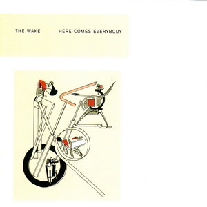 WAKE, The - Here Comes Everybody & Singles