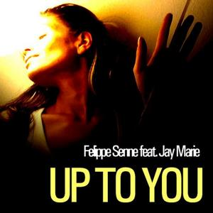 SENNE, Felippe feat JAY MARIE - Up To You