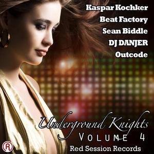 KOCHKER, Kaspar/BEAT FACTORY/DJ DANJER/SEAN BIDDLE/OUTCODE - Underground Knights Volume 4