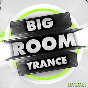 VARIOUS - Big Room Trance: Liftoff 1