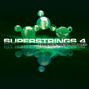 VARIOUS - Superstrings 4: Trance Best Tunes