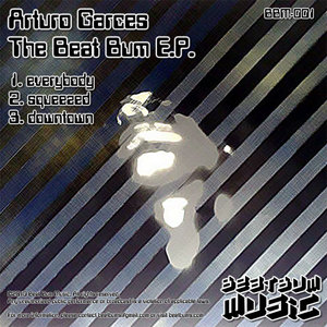 ARTURO GARCES/EBE - The Beat Bum EP