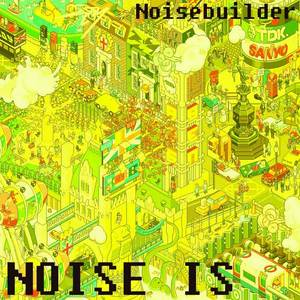NOISEBUILDER - Noise Is
