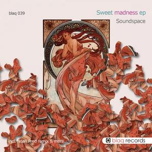 SOUNDSPACE - Sweet Madness EP