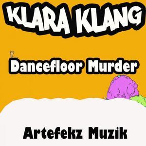 KLARA KLANG - Dancefloor Murder