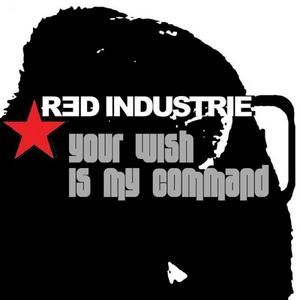 RED INDUSTRIE feat SARA NOXX - Your Wish Is My Command