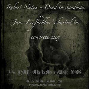 NATUS, Robert - Death To Sandman-Jan Liefhebber's Buried In Concrete Mix