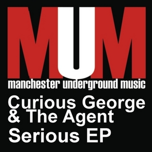 CURIOUS GEORGE/THE AGENT - Serious EP