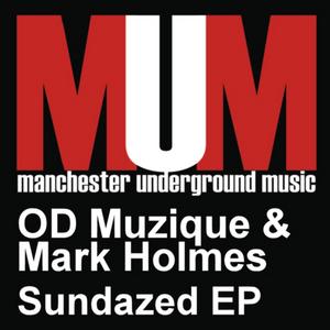 OD MUZIQUE/MARK HOLMES - Sundazed EP