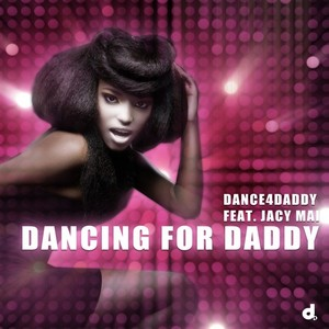 DANCE4DADDY - Dancing For Daddy