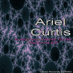 CURTIS, Ariel - Everybody Wants To Be Madonna EP