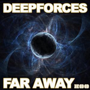 DEEPFORCES - Far Away