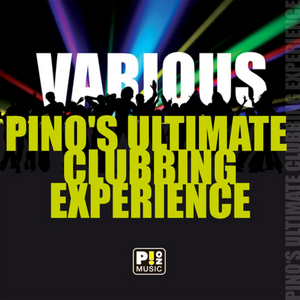 VARIOUS - Pino's Ultimate Clubbing Experience