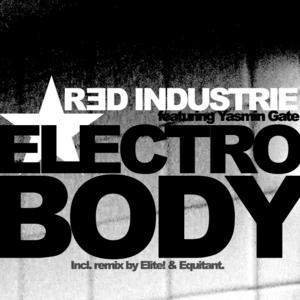 RED INDUSTRIE & YASMIN GATE - Electro Body
