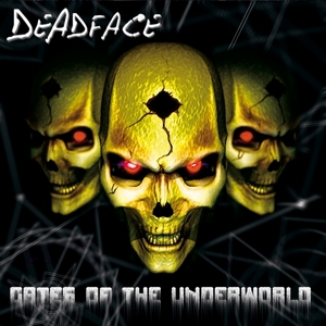 DEADFACE - The Gates Of The Underworld