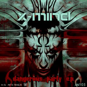 X MIND - Dangerous Party EP