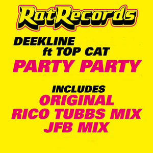 DEEKLINE feat TOP CAT - Party Party