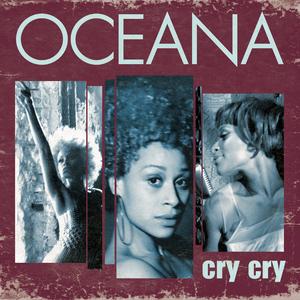 OCEANA - Cry Cry (remixes)