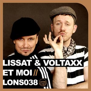 LISSAT/VOLTAXX - Et Moi
