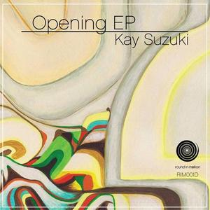 SUZUKI, Kay - Opening EP