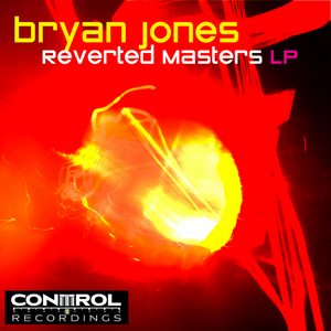 JONES, Bryan - Reverted Masters: Vol 1