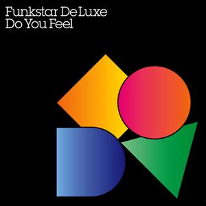 FUNKSTAR DE LUXE - Do You Feel