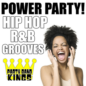 PARTY BAND KINGS - Power Party! Hip Hop: R&B Grooves