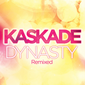KASKADE feat HALEY - Dynasty (remixed)