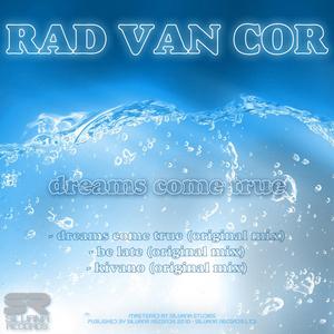 VAN COR, Rad - Dreams Come True