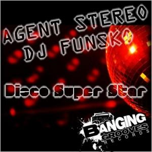 AGENT STEREO/DJ FUNSKO - Disco Super Star EP