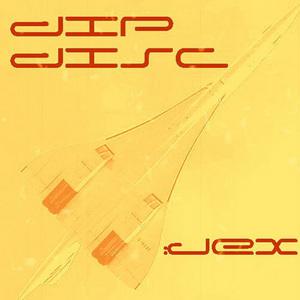 DIP DISC - Jex EP