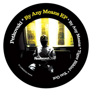 PETKOVSKI - By Any Means EP