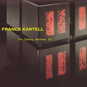 KARTELL, Franck - The Thinking Machines