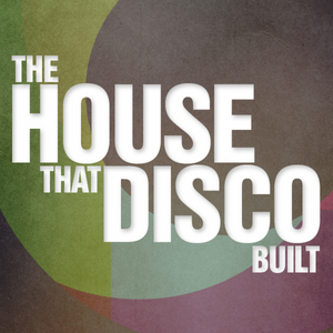 VARIOUS - The House That Disco Built