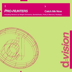 PRO HUNTERS - Catch Me Now