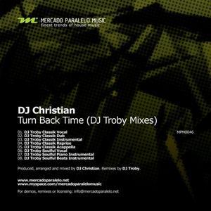 DJ CHRISTIAN - Turn Back Time (DJ Troby remixes)