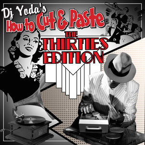 DJ YODA/VARIOUS - How To Cut & Paste: The Thirties Edition