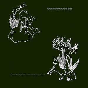 ROBERTS, Alasdair & JACKIE OATES - A Selection Of Marches Quicksteps Laments Strathspeys Reels & Country Dances