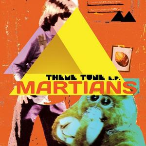 MARTIANS - Theme Tune EP