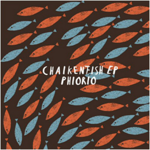 PHIORIO - Chaikenfish EP (remixes)