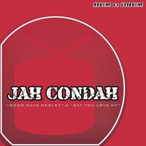 JAH CONDAH - Good Ways Medley